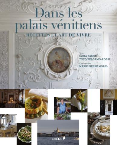 Dans les Palais Vénitiens: recettes et art de vivre